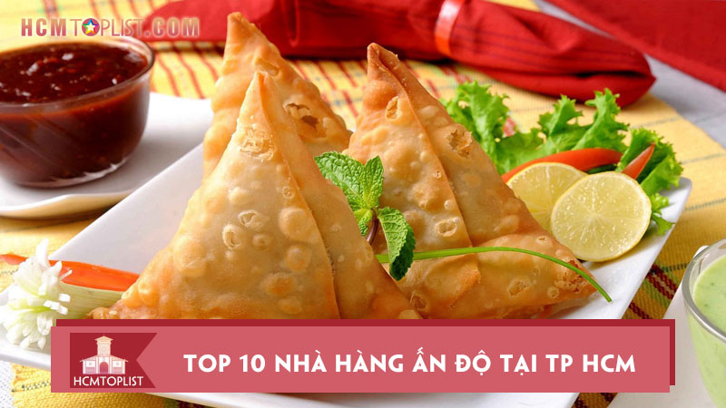 10-nha-hang-mon-an-an-do-tai-tp-hcm-dung-chuan-cuc-ngon