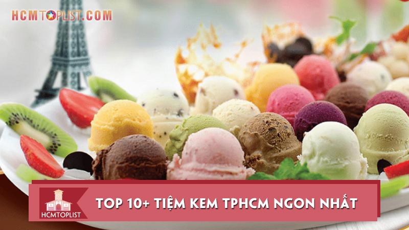 tan-chay-voi-10-tiem-kem-tai-hcm-ngon-nhat