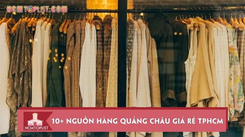 top-10-nguon-hang-quang-chau-gia-re-tphcm