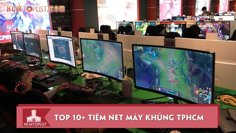 top-10-tiem-net-o-tphcm-may-khung-nhat-gia-re-nhat
