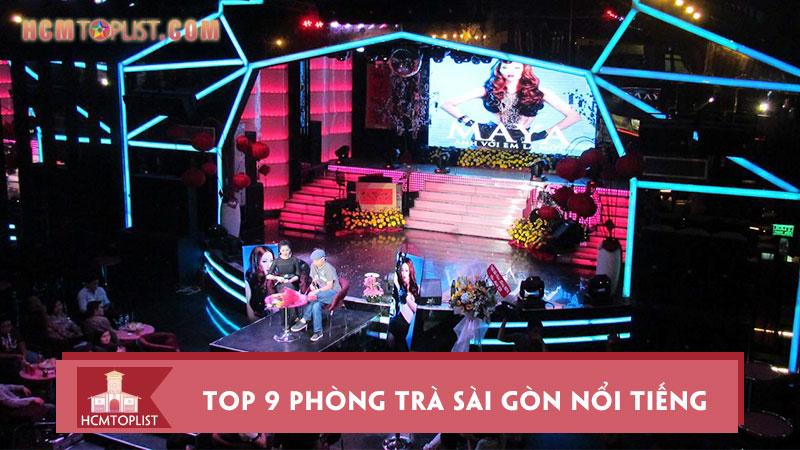 top-9-phong-tra-sai-gon-noi-tieng-nhat