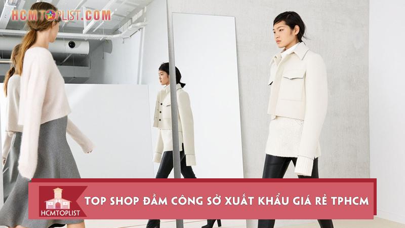 10-shop-dam-cong-so-xuat-khau-gia-re-tphcm-cho-quy-co