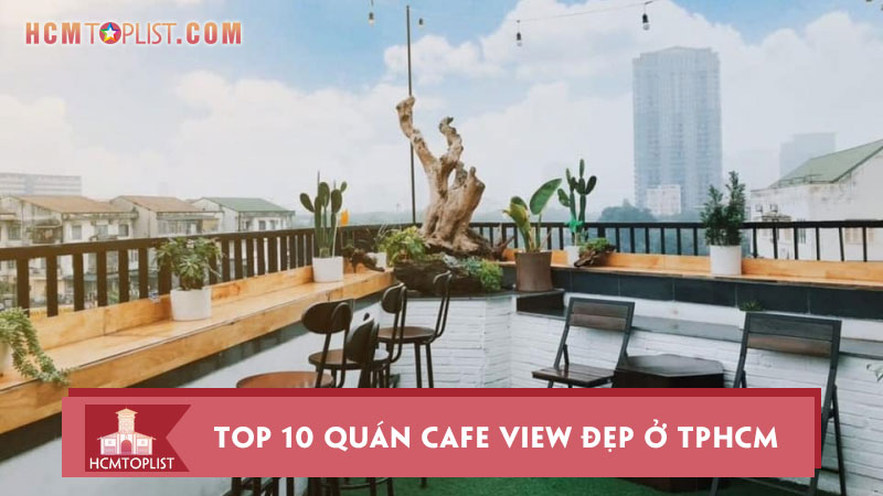 kham-pha-10-quan-cafe-view-dep-o-tphcm