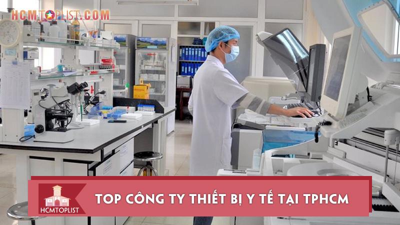 top-10-cong-ty-thiet-bi-y-te-tai-tphcm-uy-tin-nhat
