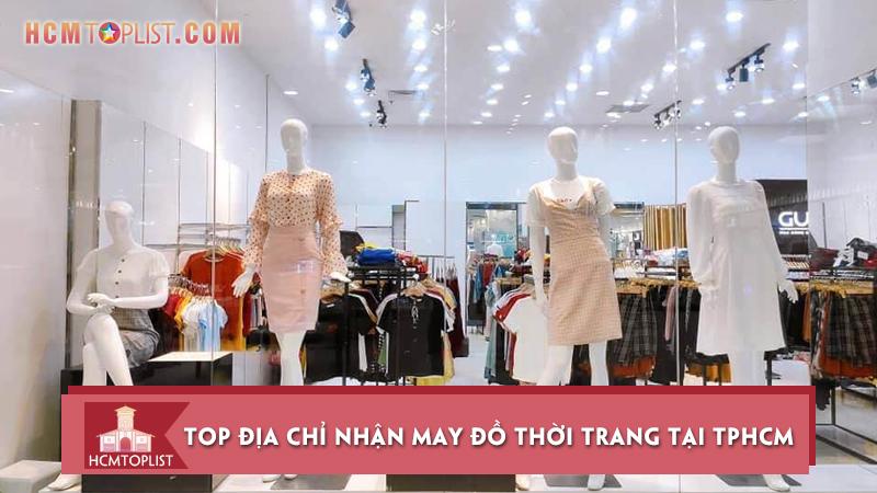 top-10-dia-chi-nhan-may-do-thoi-trang-tai-tphcm-dep-nhat