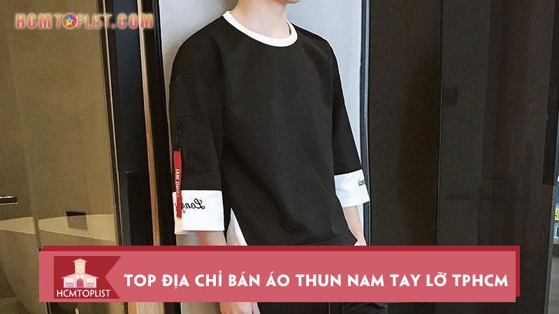 top-10-dia-chi-ban-ao-thun-nam-tay-lo-uy-tin-nhat-tai-hcm