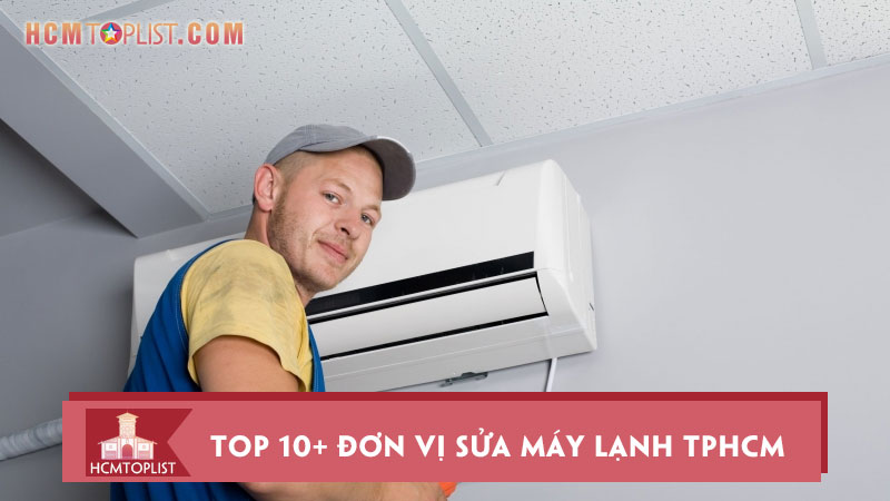 top-10-don-vi-sua-may-lanh-tphcm-uy-tin-chat-luong