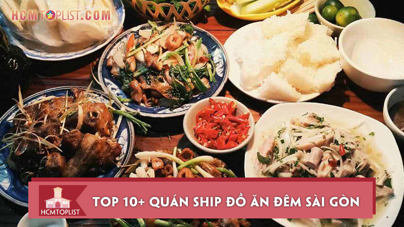 top-10-quan-ship-do-an-dem-sai-gon-ngon-va-re-nhat