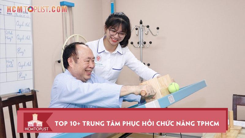 top-10-trung-tam-phuc-hoi-chuc-nang-tphcm-tot-nhat