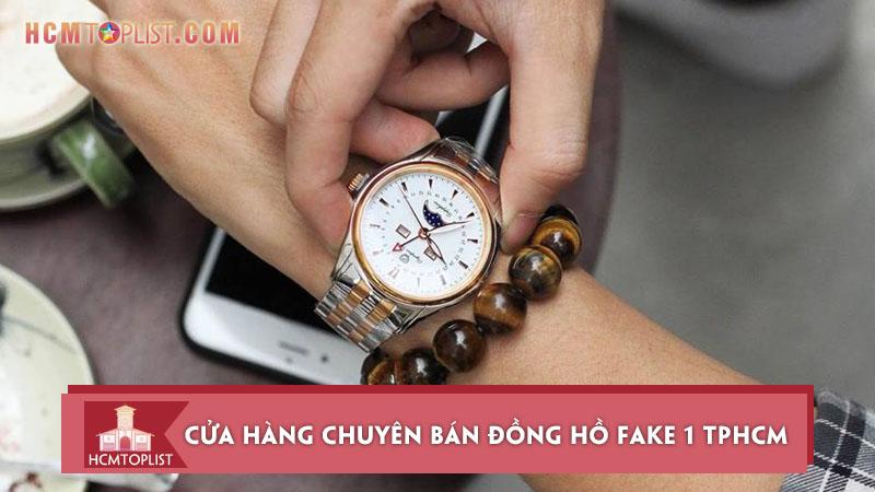 10-cua-hang-chuyen-ban-dong-ho-fake-1-tphcm-gia-re