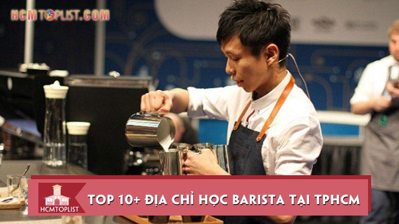 10-dia-chi-hoc-barista-tai-tphcm-xin-so-va-chuyen-nghiep