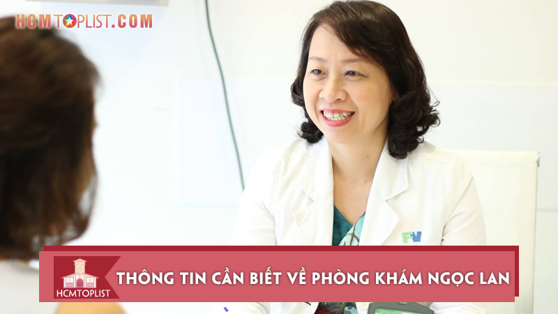 nhung-thong-tin-can-biet-ve-phong-kham-ngoc-lan-tphcm