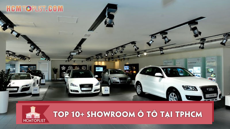 top-10-showroom-o-to-tai-tphcm-uy-tin-va-chat-luong