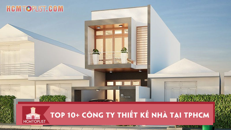 top-10-cong-ty-thiet-ke-nha-tai-tphcm-dep-nhat