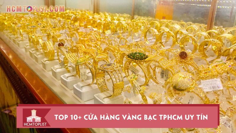 top-10-cua-hang-vang-bac-tphcm-uy-tin-nhat