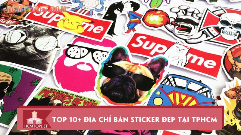 top-10-dia-chi-ban-sticker-dep-tai-tp-hcm-ban-nen-biet