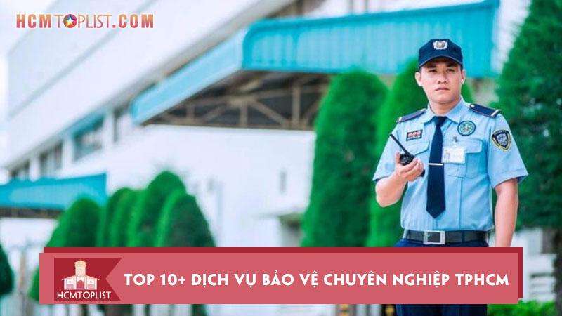 top-10-dich-vu-bao-ve-chuyen-nghiep-tai-tphcm